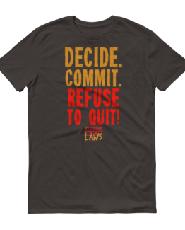Decide. Commit. Refuse to Quit Short Sleeve T-Shirt