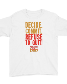 Youth Decide. Commit. Refuse to Quit! Short Sleeve T-Shirt