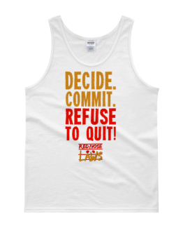 Decide. Commit. Refuse to Quit! Tank Top