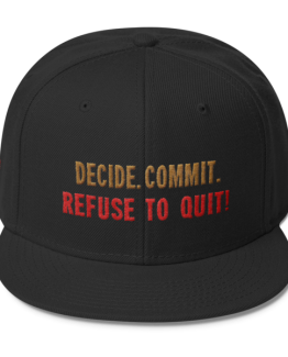 Decide. Commit. Refuse to Quit! Wool Blend Snapback
